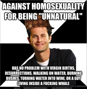 against osexuality-for-being-unnatural-has-no-problem-with-virgin-births-resurrections-walking-on-water-burning-bushes-turning-water-into-wine-or-a-guy-living-inside-a-whale